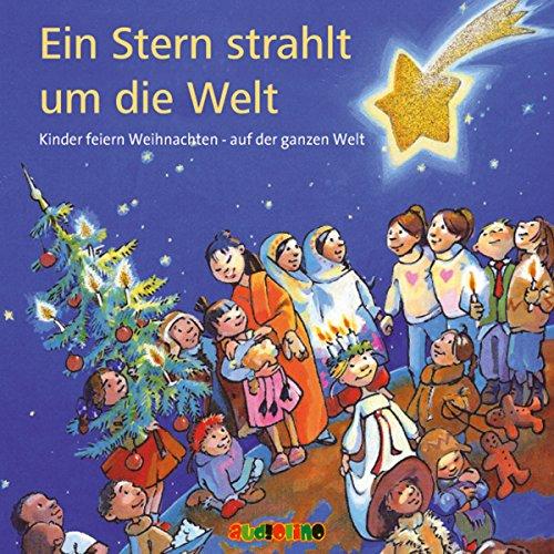 Ein Stern strahlt um die Welt. Kinder feiern Weihnachten - auf der ganzen Welt Titelbild