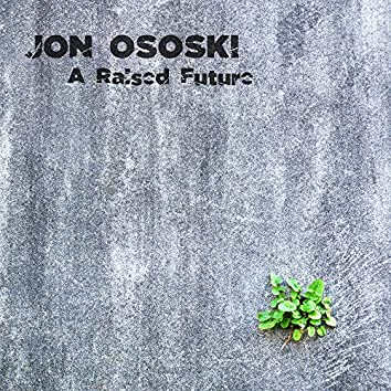 A Raised Future