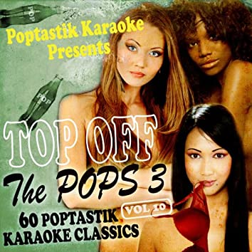 Poptastic Karaoke Presents - Top Off The Pops 3 Vol. 10