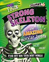 Your Strong Skeleton and Amazing Muscular System