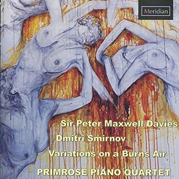 Sir Peter Maxwell Davies / Dmitri Smirnov: Variations on a Burns Air