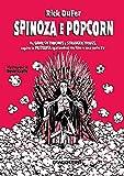 Spinoza e popcorn: Da Game of Thrones a Stranger Things,...