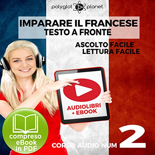 Imparare il Francese - Lettura Facile - Ascolto Facile - Testo a Fronte: Francese Corso Audio Num. 2 [Learn French - Easy Reading - Easy Listening] cover art