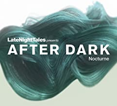 Late Night Tales presents AFTER DARK Nocturne [帯解説 / 初回限定盤はDLコード付 (unmixed音源 WAV/MP3)] (BRALN41)