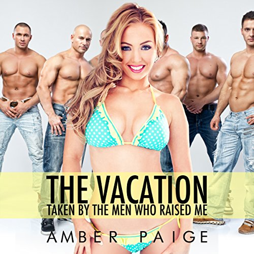 The Vacation: Taken by the Men Who Raised Me audiobook cover art