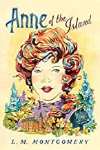 Anne of the Island: Anne of Green Gables series by L.M. Montgomery (February 04,2014)