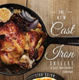 The New Cast Iron Skillet & Cast Iron Griddle Cookbook: 101 Modern Recipes for your Cast Iron Pan & Cast Iron Cookware (Cast Iron Cookbooks, Cast Iron Recipe Book Book 1)