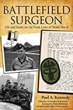 Battlefield Surgeon: Life and Death on the Front Lines of World War II (American Warriors Series)