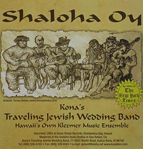 Kona's Traveling Jewish Wedding Band : Shaloha Oy