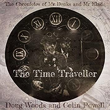 The Chronicles of Mr Denks and Mr Klade (The Time Traveller)