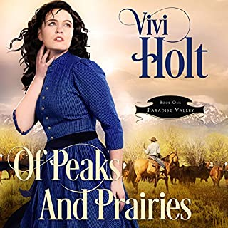 Of Peaks and Prairies     Paradise Valley, Book 1              By:                                                                                                                                 Vivi Holt                               Narrated by:                                                                                                                                 Cody Roberts                      Length: 5 hrs and 50 mins     33 ratings     Overall 4.7