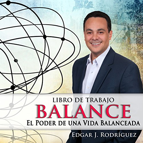 Balance: El poder de una vida balanceada [Balance: The Power of a Balanced Life] audiobook cover art
