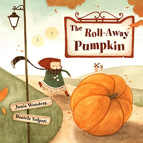 The Roll-Away Pumpkin: A Wonderful & Whimsical Book for Kids! Perfect for the Fall or Autumn Season, Halloween, & Thanksgiving! (English Edition)