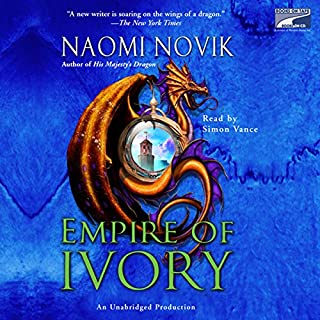 Empire of Ivory     Temeraire, Book 4              Written by:                                                                                                                                 Naomi Novik                               Narrated by:                                                                                                                                 Simon Vance                      Length: 11 hrs and 6 mins     8 ratings     Overall 4.8