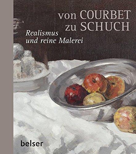 Von Courbet zu Schuch: Realismus und reine Malerei