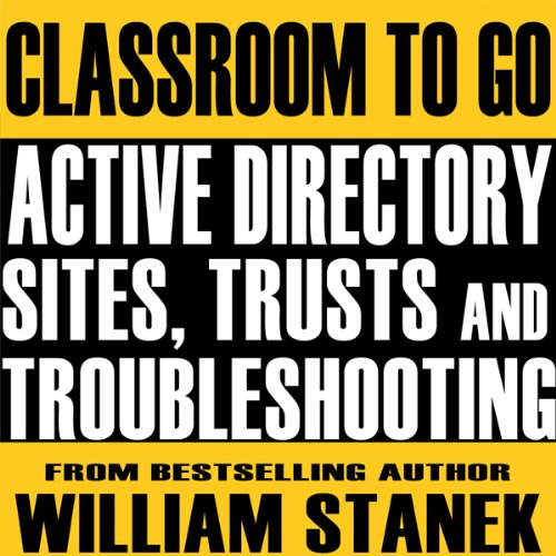 Active Directory Sites, Trusts, and Troubleshooting Classroom-To-Go cover art