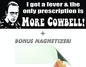I Got a Fever & The Only Prescription Is More Cowbell Funny Bumper Sticker & Free Magnetizer. From Will Ferrell & Christopher Walkens Best of Saturday Night Live Skit. Hilarious Novelty SNL Decal.