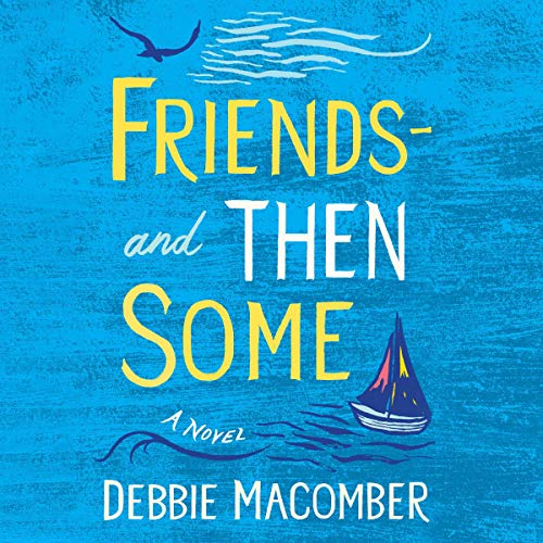 Friends - And Then Some: A Novel cover art