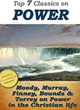 Top 7 Christian Classics on POWER: How To Obtain Fullness of Power, Secret Power, Power From on High, Power in Prayer, The Power of the Blood of Jesus (Top Christian Classics Book 6)