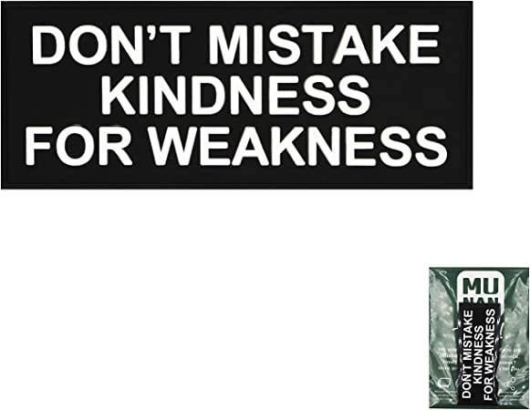 Don/'t Mistake Kindness PVC Patch Hook /& Loop Sniper SEAL Recon SOI Ranger 1046