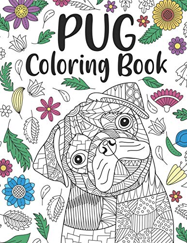 Pug Coloring Book: A Cute Adult Coloring Books for Pug Owner, Best Gift for Dog Lovers