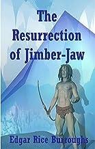 The Resurrection of Jimber-Jaw