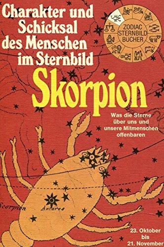 Skorpion. Charakter und Schicksal des Menschen im Sternbild
