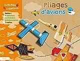 Pliages d'avions: Avec 4 planches cartonnées prédécoupées, 1 notice (Activités créatives)