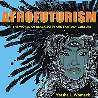 Afrofuturism: The World of Black Sci-Fi and Fantasy Culture audiobook cover art