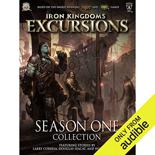 Iron Kingdoms Excursions: Season One Collection                   By:                                                                                                                                 Larry Correia,                                                                                        Douglas Seacat,                                                                                        Howard Tayler,                   and others                          Narrated by:                                                                                                                                 Ray Porter,                                                                                        Bronson Pinchot,                                                                                        Scott Aiello                      Length: 2 hrs and 57 mins     108 ratings     Overall 4.0