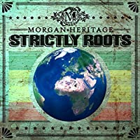 Strictly Roots by Morgan Heritage
