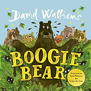 Boogie Bear                   By:                                                                                                                                 David Walliams,                                                                                        Tony Ross                               Narrated by:                                                                                                                                 David Walliams,                                                                                        Jocelyn Jee Esien                      Length: 10 mins     14 ratings     Overall 4.6