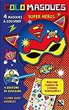 Colomasques super héros : Avec 4 masques à colorier, 4 crayons de couleur, 1 livre avec modèles, 1 planche de stickers scintillants