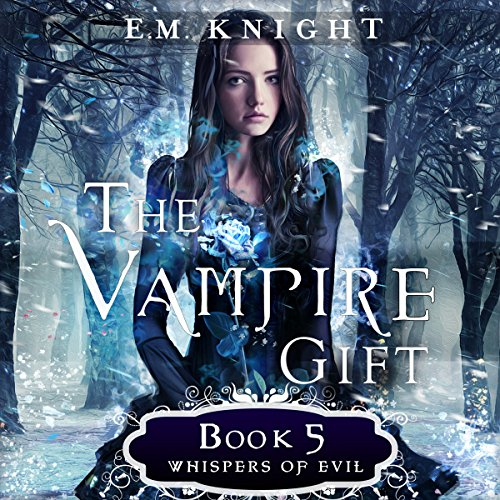Whispers of Evil     The Vampire Gift, Book 5              By:                                                                                                                                 E.M. Knight                               Narrated by:                                                                                                                                 Melissa Moran                      Length: 8 hrs and 58 mins     34 ratings     Overall 4.8