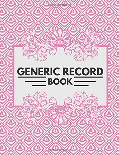 "Generic Record Book: Essential all-in-one Daily Recorder, Diary, Journal, Notebook, Log, Logbook to record, Organize and write in all activities and ... and personal use 8.5""x11"" with 120 Pages."