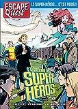 Escape Quest T06 - L'Académie des super-héros