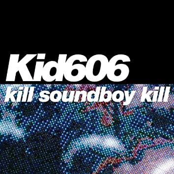 Kill Soundboy Kill EP