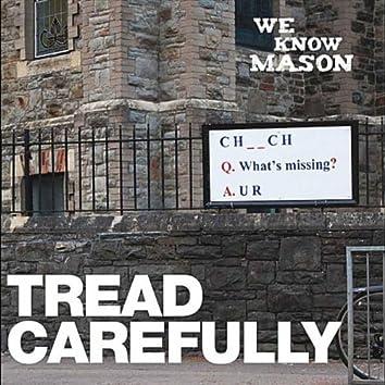 Tread Carefully