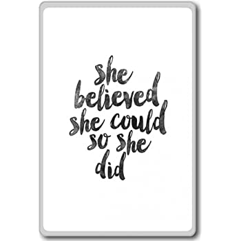 She Believed She Could So She Did - motivational inspirational quotes fridge magnet