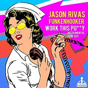 Work This Pussy (Instrumental Club Edit)