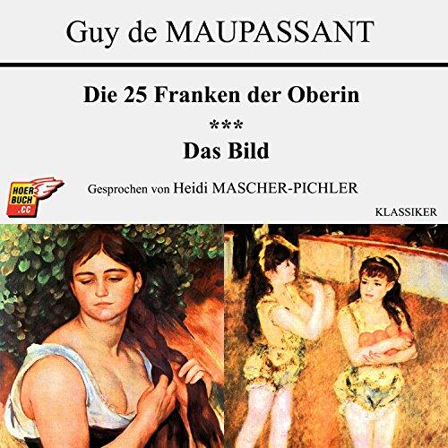 Die 25 Franken der Oberin / Das Bild audiobook cover art