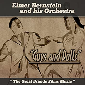 "Elmer Bernstein and His Orchestra: ""Guys & Dolls"", ""The Great Brando Film Music"""