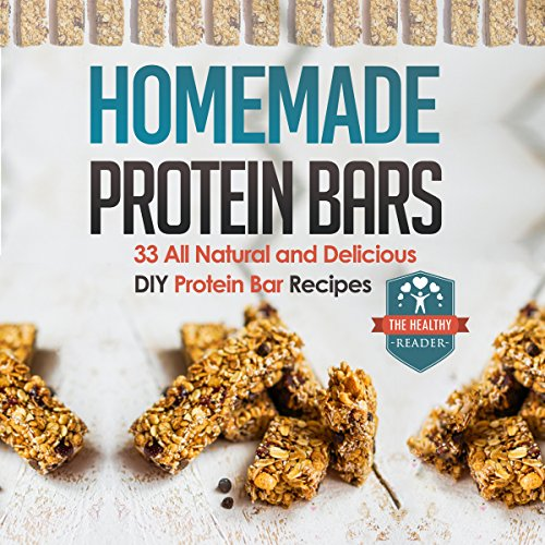 Homemade Protein Bars audiobook cover art