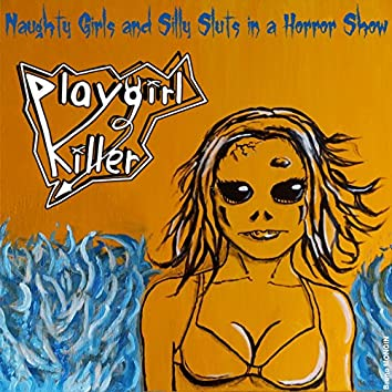 Naughty Girls and Silly Sluts in a Horror Show