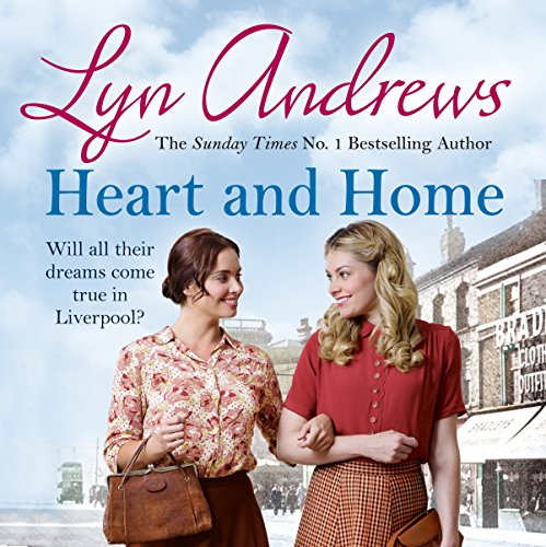 Heart and Home                   By:                                                                                                                                 Lyn Andrews                               Narrated by:                                                                                                                                 Julie Maisey                      Length: 9 hrs and 58 mins     2 ratings     Overall 5.0