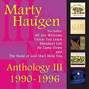 Anthology III: 1990-1996: The Best of Marty Haugen