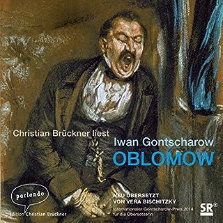 Oblomow                   Autor:                                                                                                                                 Iwan Gontscharow                               Sprecher:                                                                                                                                 Christian Brückner                      Spieldauer: 25 Std. und 8 Min.     155 Bewertungen     Gesamt 4,5