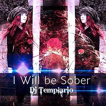 I Will Be Sober