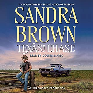 Texas! Chase     A Novel              By:                                                                                                                                 Sandra Brown                               Narrated by:                                                                                                                                 Coleen Marlo                      Length: 7 hrs and 29 mins     4 ratings     Overall 4.5