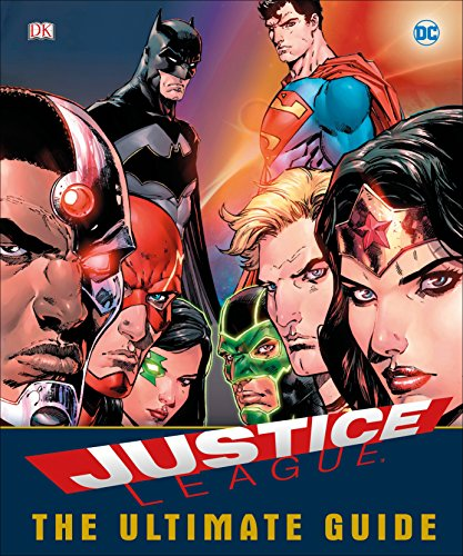 DC Comics Justice League The Ultimate Guide